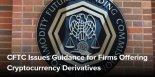 美 CFTC, 가상화폐 파생상품 거래 지침 제시